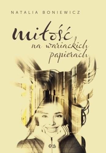 Miłość na wariackich papierach - Natalia Boniewicz. Recenzja